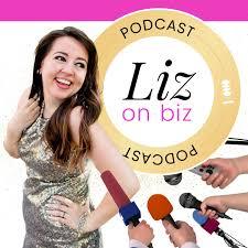 Liz On Biz Podcast